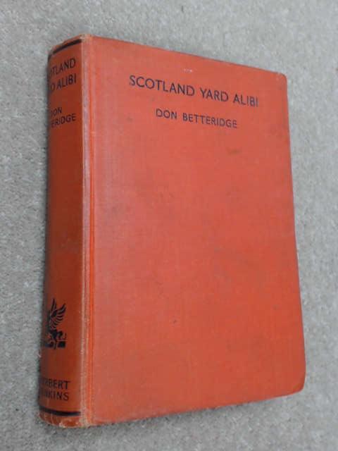 Scotland Yard Alibi by Don Betteridge