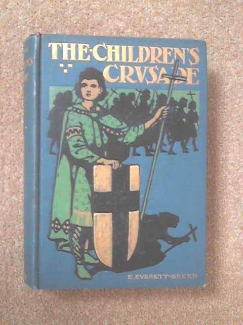 The Children's Crusade by E. Everett-Green