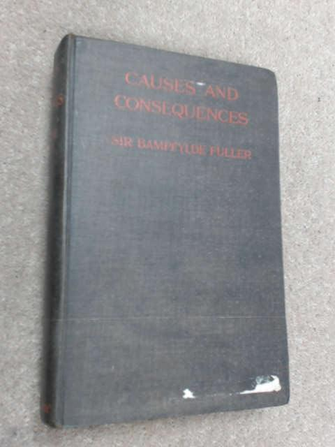 Causes and Consequences by Joseph Bampfylde Fuller