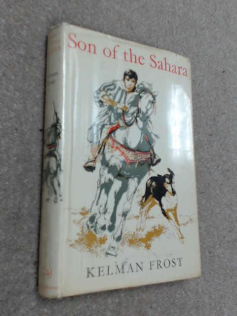 Son of the Sahara by Kelman Frost