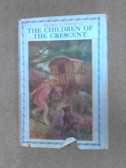 The Children of the Crescent by Le Feuvre, Amy