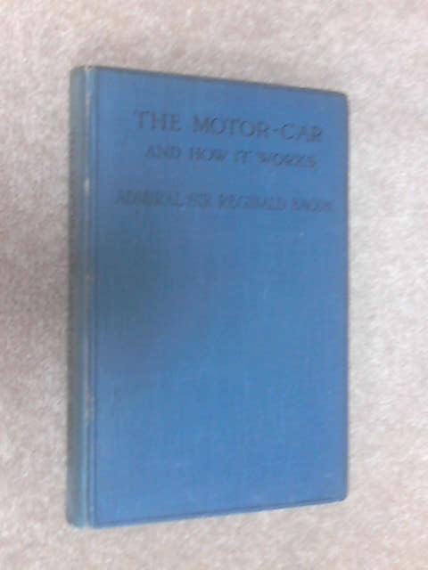 The Motor-Car and How it Works, ETC by Reginald Hugh Spencer Bacon