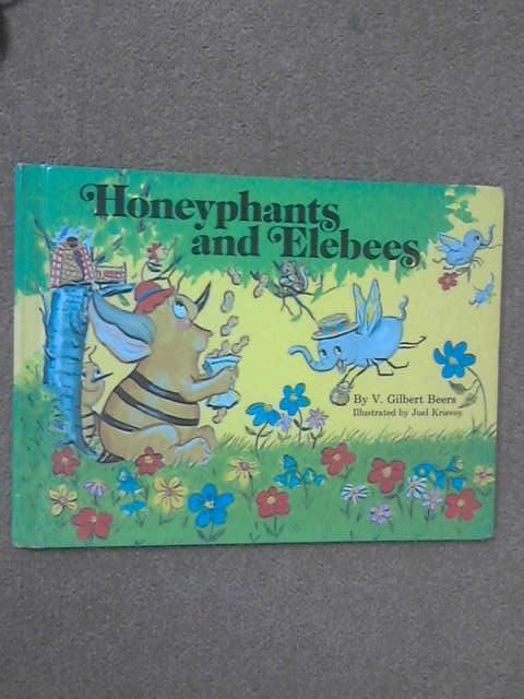 Honeyphants and Elebees by V. Gilbert Beers