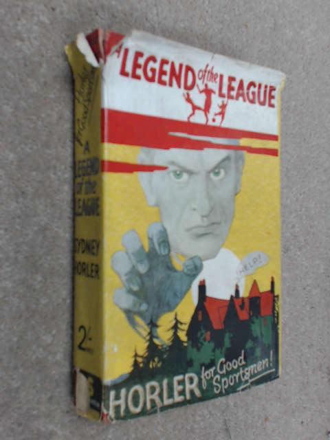 A Legend of the League by Horler, Sydney