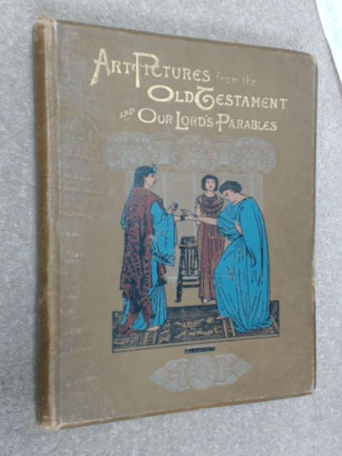 Art Pictures from the Old Testament and our Lord's Parables by Fox, Aley