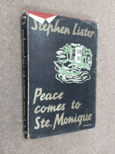 Peace Comes to San Monique by Lister, Stephen