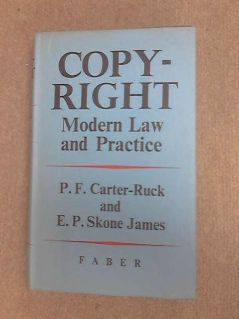 Copyright: Modern Law and Practice by Carter-Ruck, Peter F.