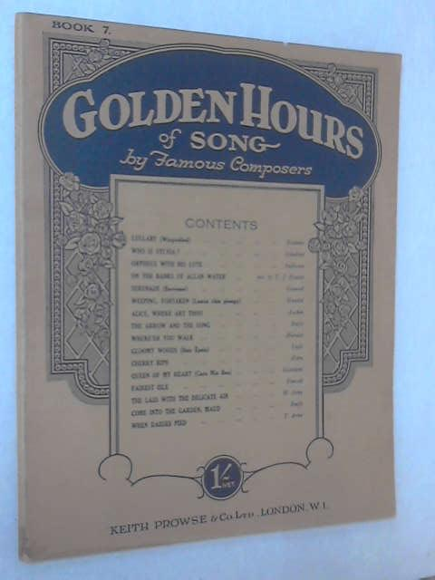 Golden Hours of Song by Famous Composers Book 7 by Thomas J. Hewitt