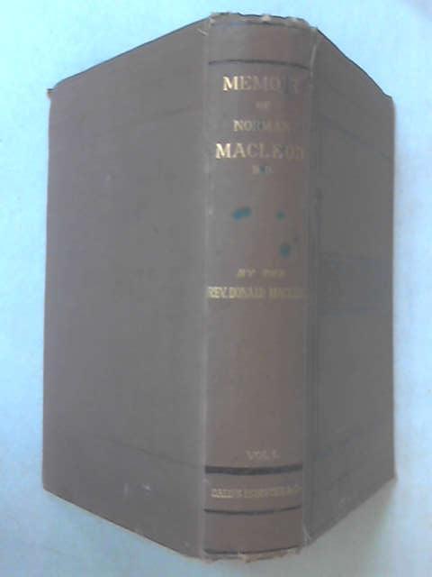 Memoir of Norman Macleod Volume I by Donald Macleod