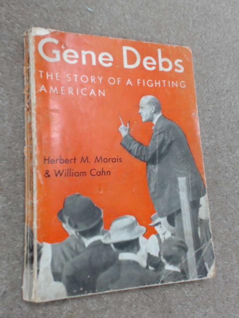 Gene Debs The Story of a Fighting American by Herbert M. Morais