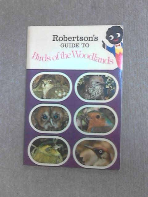 Robertson's Guide to Birds of the Woodlands by Jones, Reg.