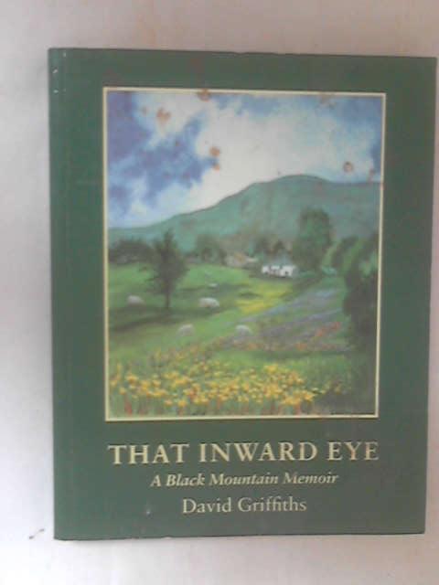That Inward Eye by Griffiths, David