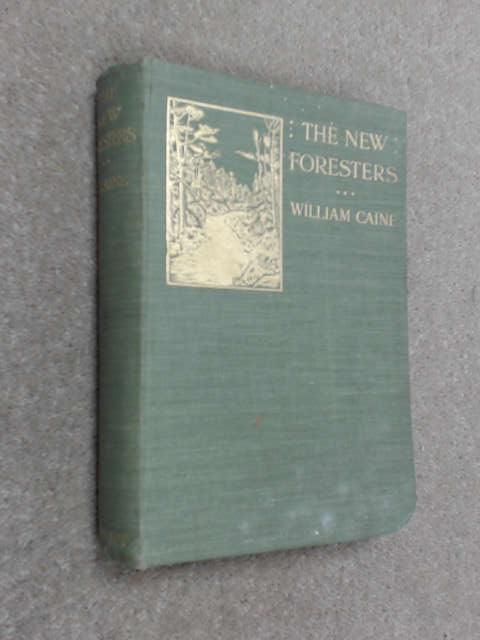 The New Foresters by Caine, William