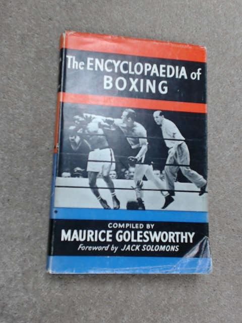 The Encyclopaedia of Boxing by Golesworthy, Maurice