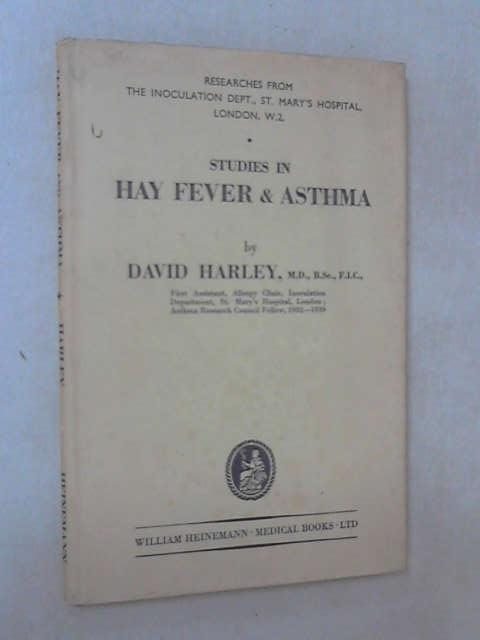 Studies in Hay Fever and Asthma by David Harley
