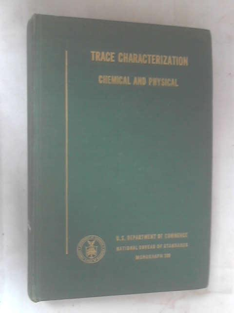 Trace Characterization: Chemical & Physical by Various