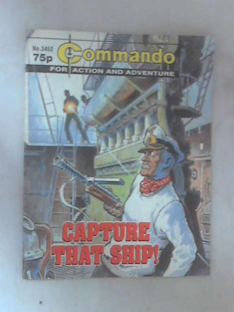Commando: No. 3452 - Capture that Ship! by Various