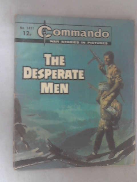 Commando: No. 1411 - The Desperate Men by Various