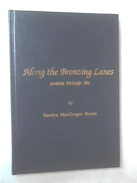 Along the Bronzing Lanes by Sandra MacGregor Hastie