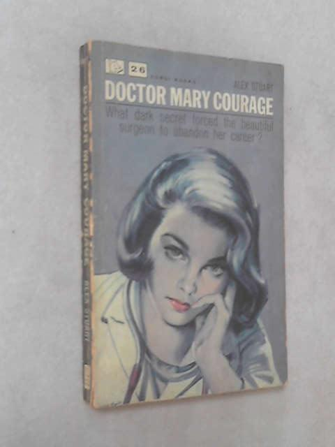 Doctor Mary Courage by Alex Stuart