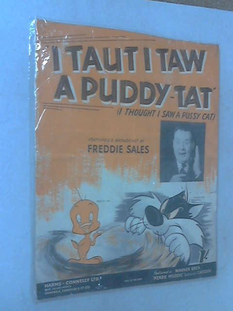 I Taut I Taw a Puddy Tat ( I Thought I Saw a Pussy Cat ) by Freddie Sales