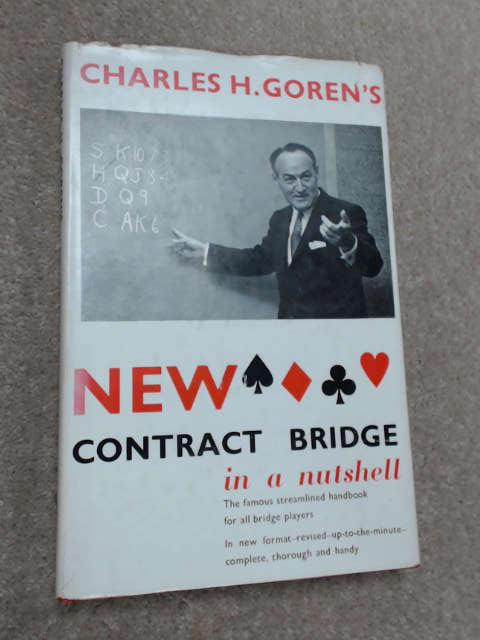 New Contract Bridge in a Nutshell by Charles H. Goren