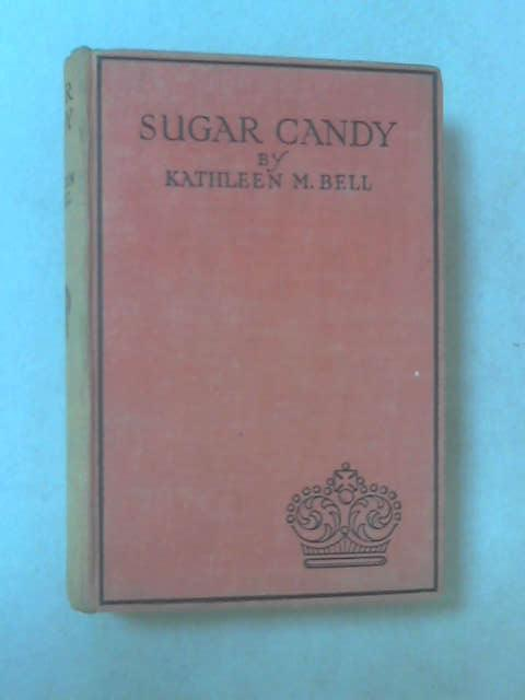 Sugar Candy by Kathleen M. Bell