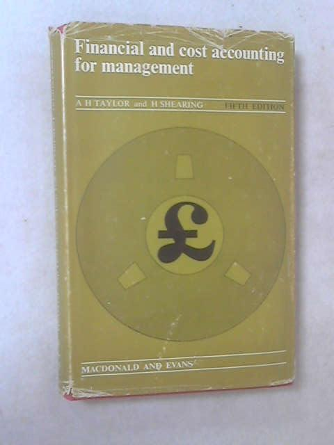 Financial and Cost Accounting for Management by A.H. Taylor