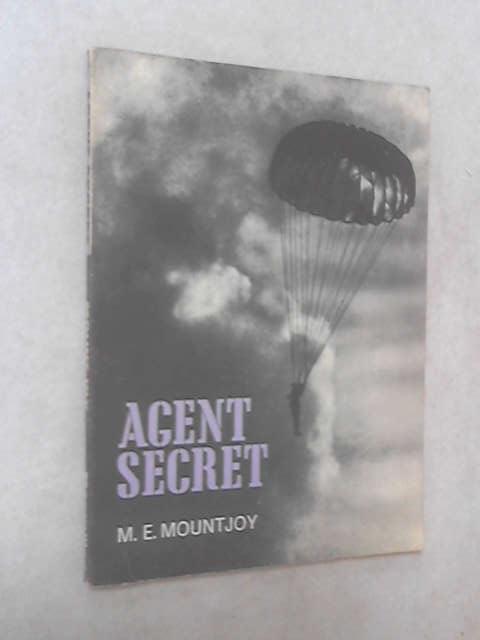 Agent Secret by M. E. Mountjoy
