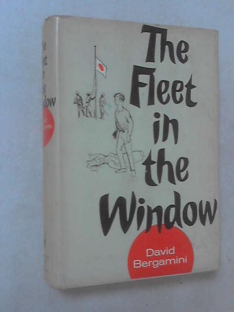 The fleet in the window: A novel by David Bergamini