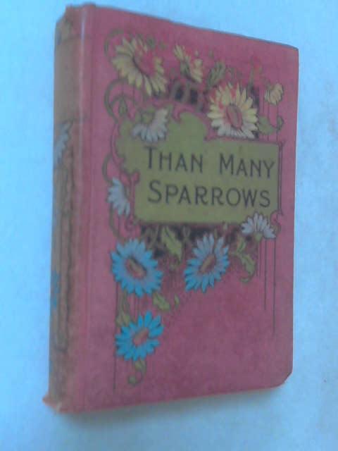 Than Many Sparrows by Annie E. Courtenay