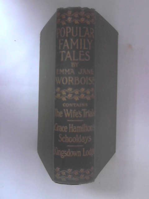 Popular Family Tales by Emma Jane Worboise