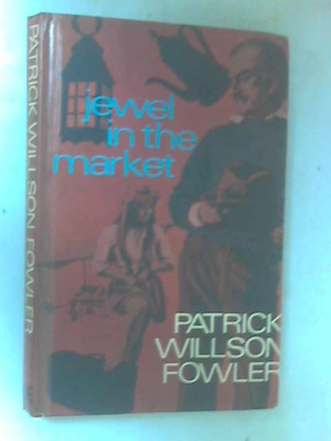 Jewel in the Market by Fowler, Patrick Willson