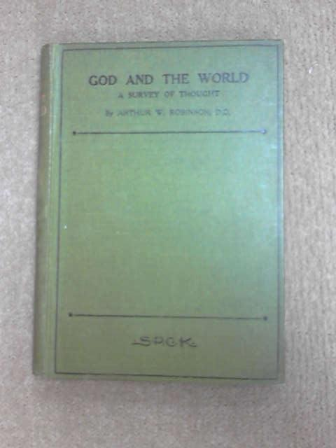 God and the World: A Survey of Thought by Robinson, Arthur William.