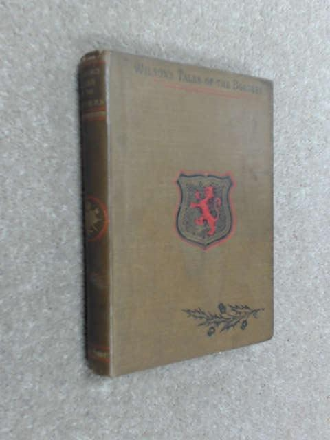Wilson's Tales of the Borders, and of Scotland. Historical by Unknown