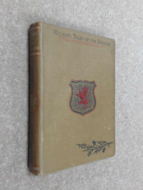 Wilsons tales of the borders and of scotland historical viii by Unknown