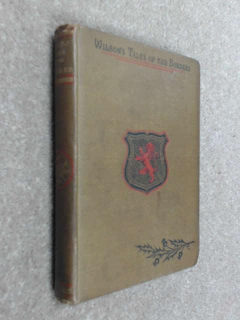 Wilsons tales of the borders and of scotland historical ix by Unknown