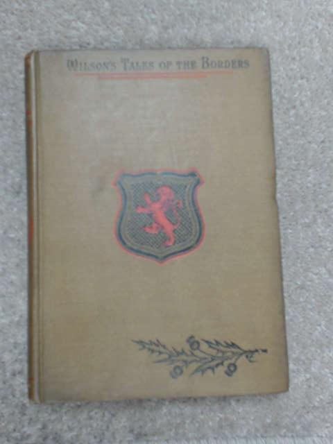 Wilsons Tales of the Borders, and of Scotland, Vol XIII by Alexander Leighton