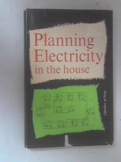 Planning Electricity in the House by Honey, Philip