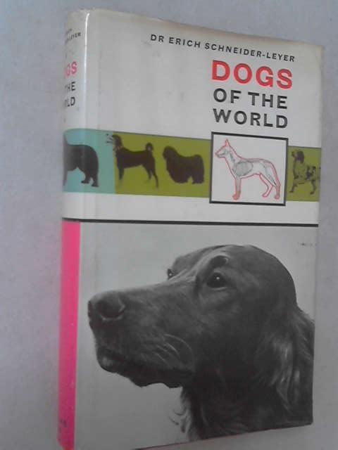 Dogs of the World by Erich Schneider-Leyer
