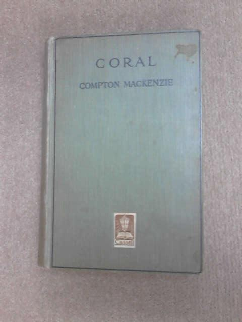 Coral. A Sequel to Carnival by Mackenzie, Compton.