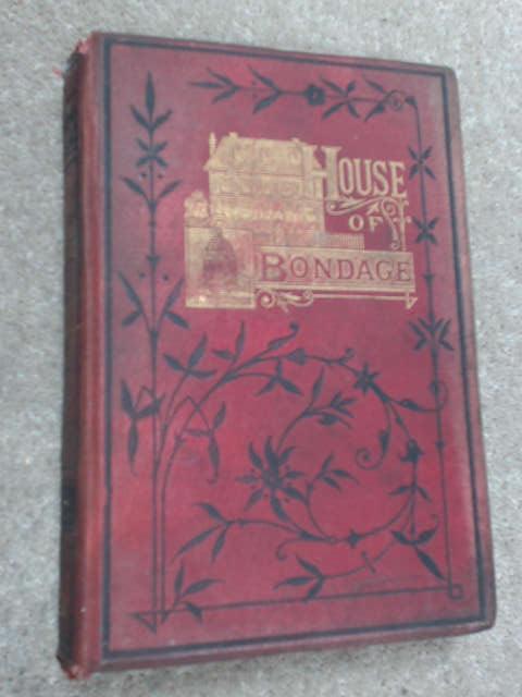 The House Of Bondage by Emma Jane Worboise