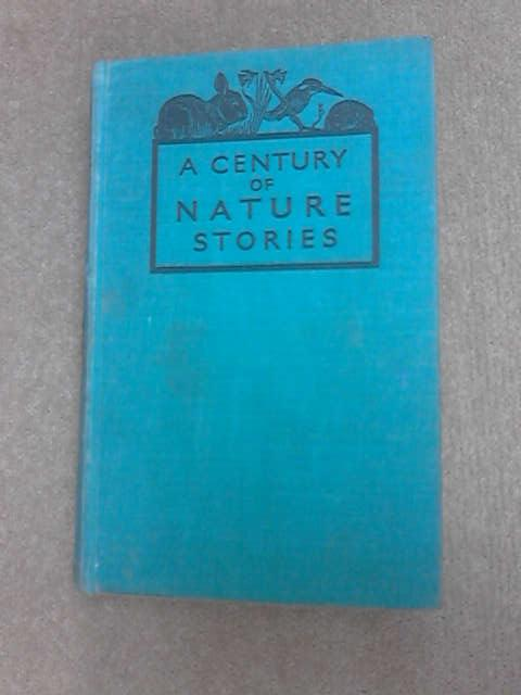 A Century of Nature Stories by Scott, J. W. Robertson.