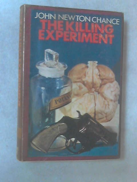 The Killing Experiment by John Newton Chance