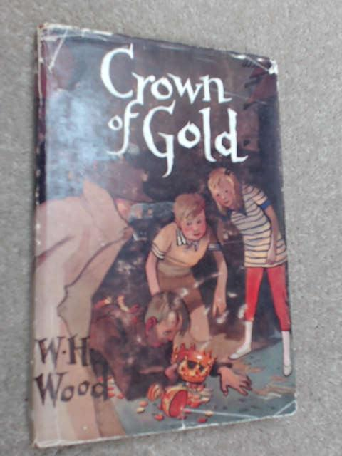Crown Of Gold by W. H. Wood