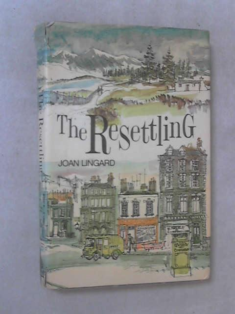 The Resettling by Joan Lingard