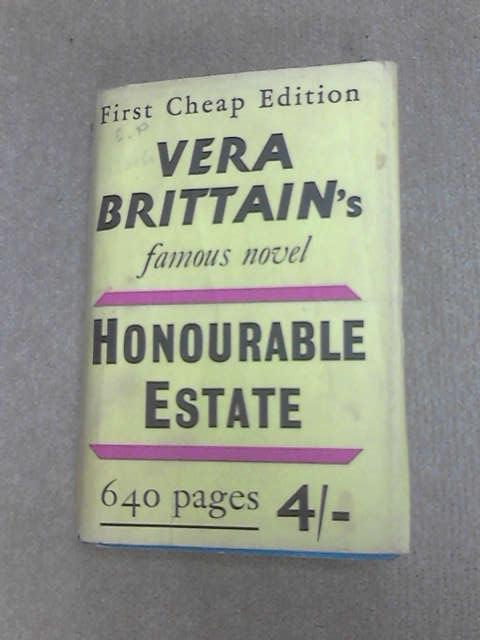 Honourable Estate: A Novel of Transition by Brittain, Vera