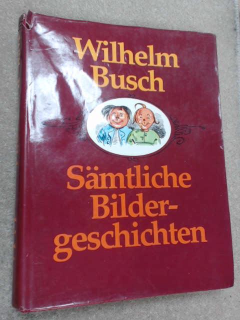 Samtliche Bildergeschichten by Wilhelm Busch