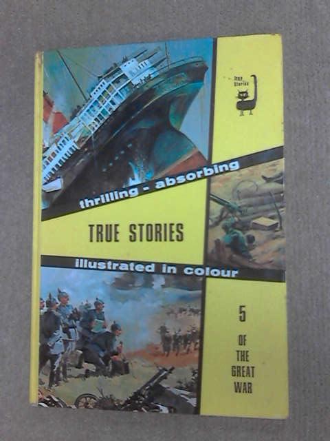 True Stories 5: The Great War by Hardy, Jean (Trans.)