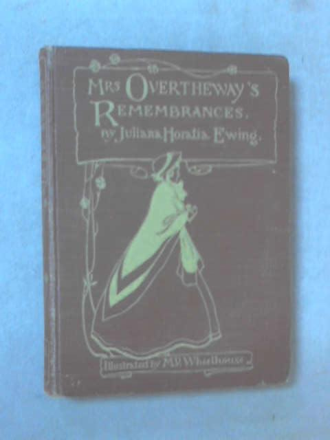 Mrs Overtheway's Remembrances by Juliana Horatia Ewing